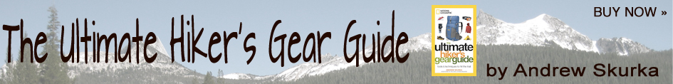 Buy Andrew Skurka's book: The Ultimate Hiker's Gear Guide now!