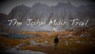Video: The John Muir Trail (According to Chris)