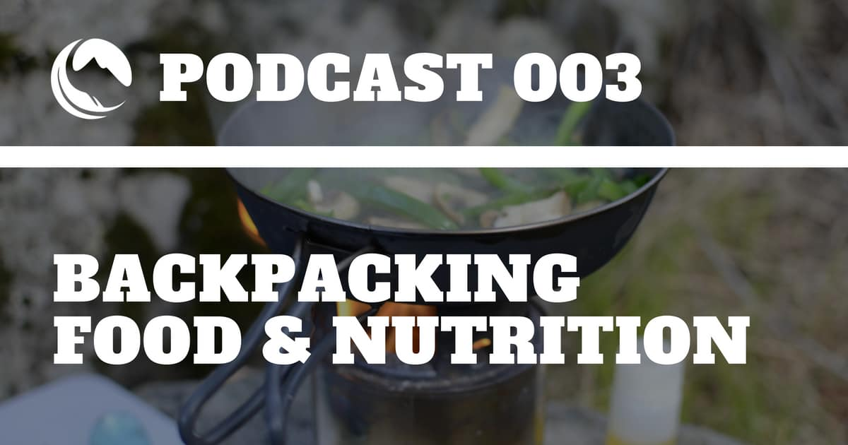 podcast 003 backpacking food nutrition featured