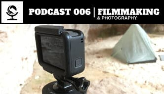 Podcast 006 | Backcountry Filmmaking and Photography
