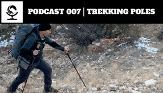 Podcast 007 | Trekking Poles
